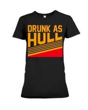 Drunk as hull Premium Fit Ladies Tee thumbnail