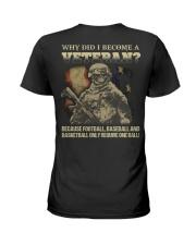Why did i become a veteran because football baseba Ladies T-Shirt thumbnail