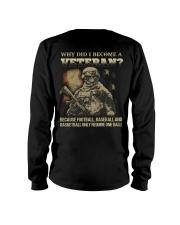 Why did i become a veteran because football baseba Long Sleeve Tee thumbnail