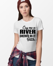 Cry me a river and drown in it bitch  Ladies T-Shirt lifestyle-women-crewneck-front-9
