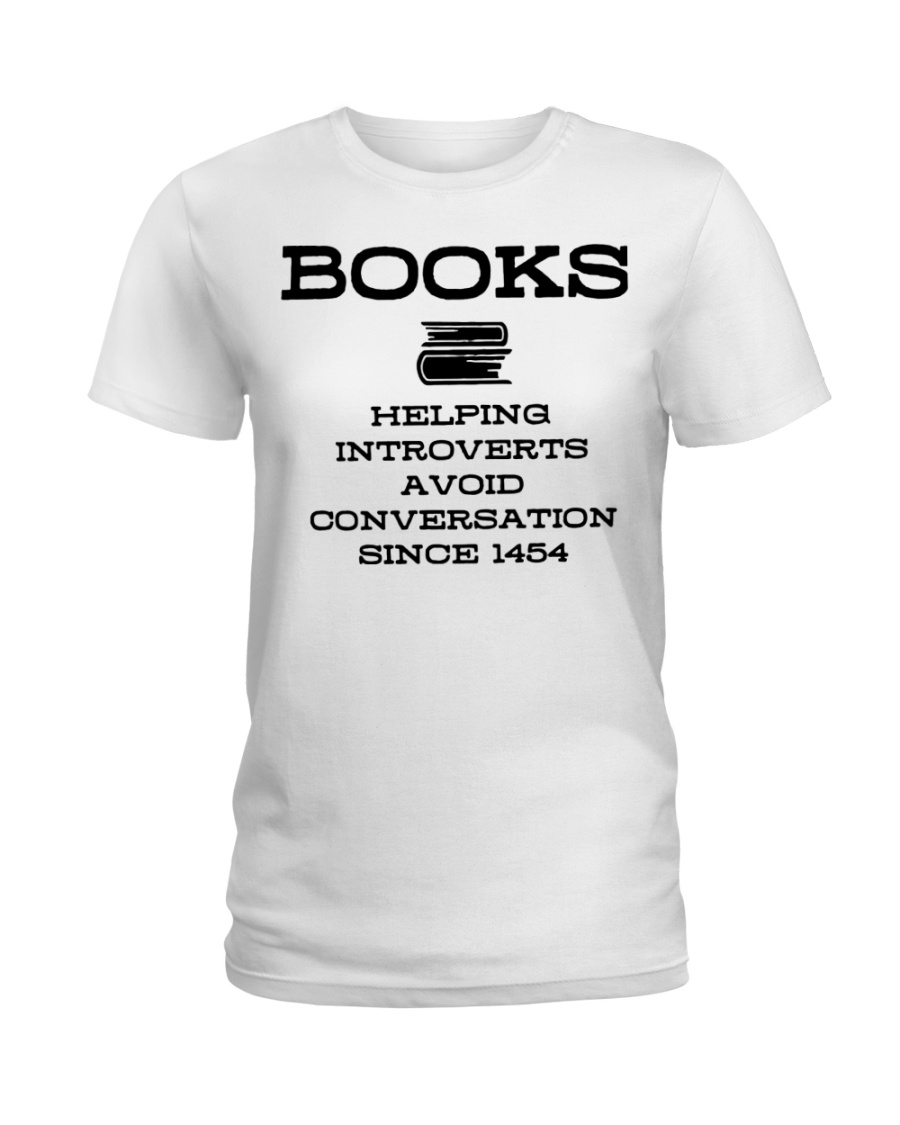 Books helping introverts avoid conversation since  Ladies T-Shirt