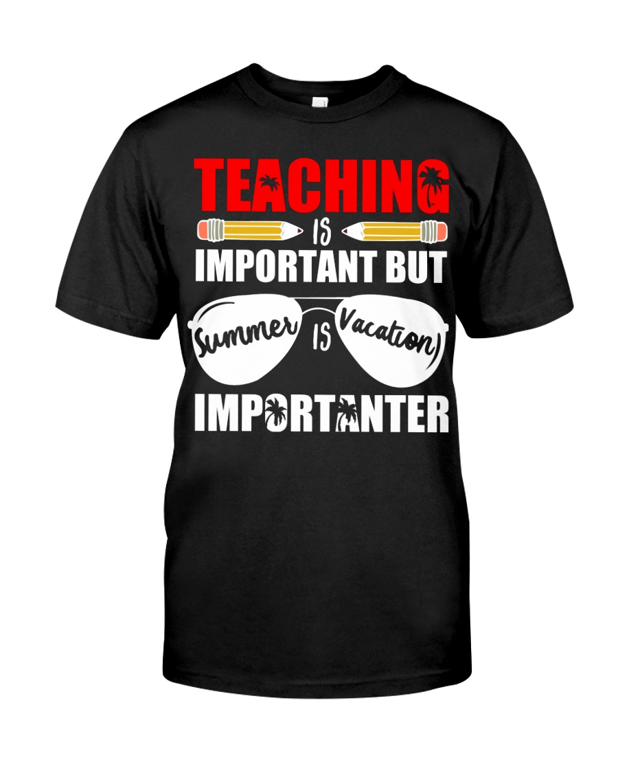 Teaching is important but summer is vacation Classic T-Shirt