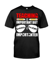 Teaching is important but summer is vacation Classic T-Shirt front
