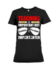 Teaching is important but summer is vacation Premium Fit Ladies Tee thumbnail