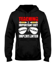 Teaching is important but summer is vacation Hooded Sweatshirt thumbnail
