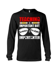 Teaching is important but summer is vacation Long Sleeve Tee thumbnail