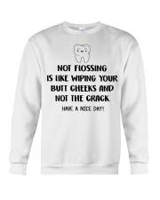 Teeth not flossing is like wiping your butt cheeks Crewneck Sweatshirt thumbnail