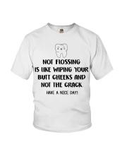 Teeth not flossing is like wiping your butt cheeks Youth T-Shirt thumbnail