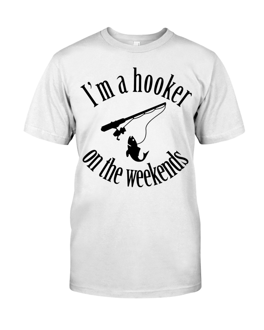 I'm a hooker on the weekends  Classic T-Shirt