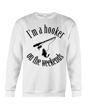 I'm a hooker on the weekends  Crewneck Sweatshirt thumbnail