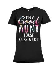 I'm a good aunt I just cuss a lot Premium Fit Ladies Tee thumbnail