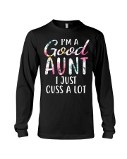 I'm a good aunt I just cuss a lot Long Sleeve Tee thumbnail