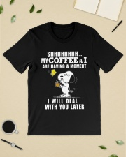 shhh my coffee and I are having a moment I will  Premium Fit Mens Tee lifestyle-mens-crewneck-front-19
