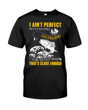 I ain't perfect but i can still go fishing for an  Premium Fit Mens Tee front