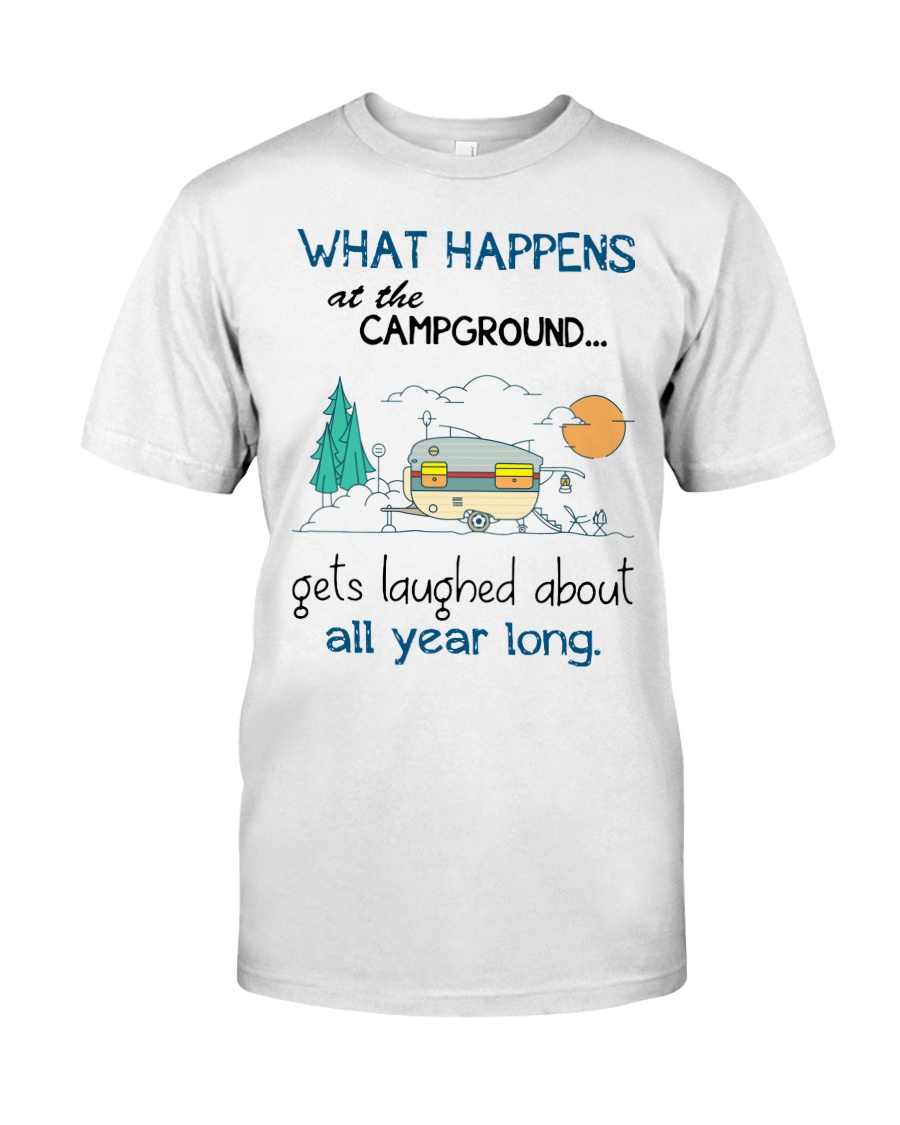 What happens at the campground gets laughed Classic T-Shirt