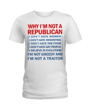 Why I not a Republican Ladies T-Shirt front