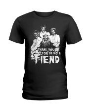 Thank You for Being a Fiend  Ladies T-Shirt front
