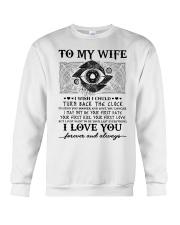 To my wife I wish I could turn back the clock  Crewneck Sweatshirt thumbnail
