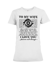 To my wife I wish I could turn back the clock  Premium Fit Ladies Tee thumbnail