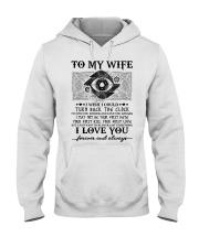 To my wife I wish I could turn back the clock  Hooded Sweatshirt thumbnail