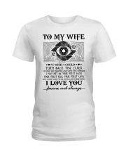 To my wife I wish I could turn back the clock  Ladies T-Shirt thumbnail