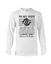 To my wife I wish I could turn back the clock  Long Sleeve Tee thumbnail