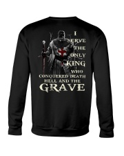 I Serve The Only King Who Conquered Death Hell Crewneck Sweatshirt thumbnail