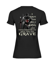 I Serve The Only King Who Conquered Death Hell Premium Fit Ladies Tee thumbnail