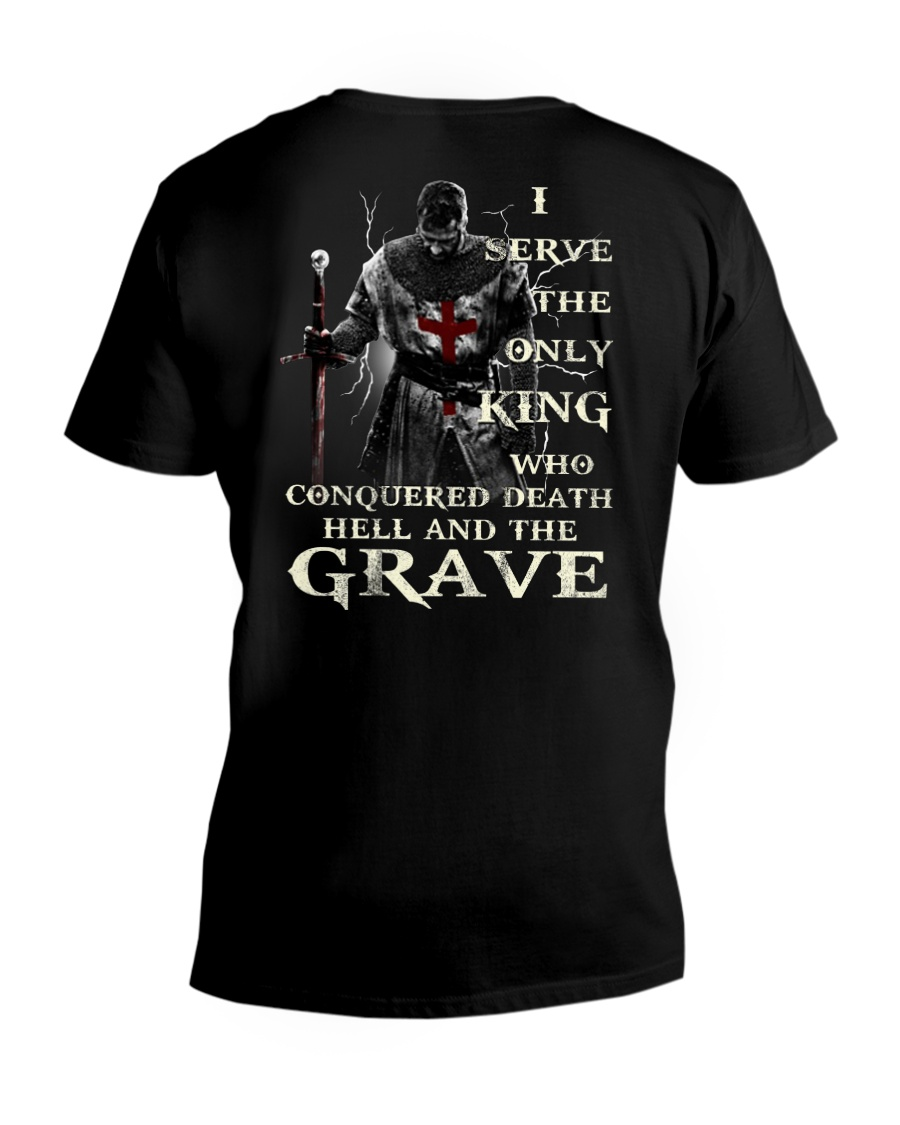 I Serve The Only King Who Conquered Death Hell V-Neck T-Shirt