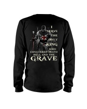 I Serve The Only King Who Conquered Death Hell Long Sleeve Tee thumbnail