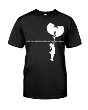 life as a shorty shouldn't be so rough Premium Fit Mens Tee front