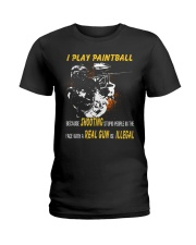 I play paintball because shooting people Ladies T-Shirt thumbnail