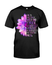 She was life itself wild and wonderfully  Classic T-Shirt front