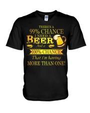 There's a 99 chance I need a beer and a 100 V-Neck T-Shirt thumbnail
