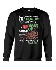 Throw some scrubs on put your hair up drink some Crewneck Sweatshirt thumbnail