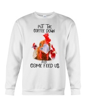 Chicken put the coffee down and come feed Crewneck Sweatshirt thumbnail
