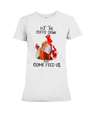 Chicken put the coffee down and come feed Premium Fit Ladies Tee thumbnail