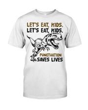 T-rex let eat kids punctuation saves lives Classic T-Shirt front