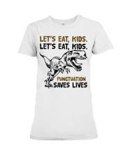T-rex let eat kids punctuation saves lives Premium Fit Ladies Tee thumbnail