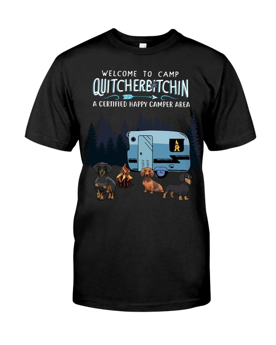 Welcome to camp Quitcherbitchin Dachshund dog  Classic T-Shirt