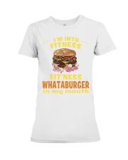 I'm into fitness fitness whataburger in my mouth Premium Fit Ladies Tee thumbnail