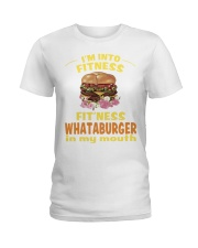 I'm into fitness fitness whataburger in my mouth Ladies T-Shirt thumbnail
