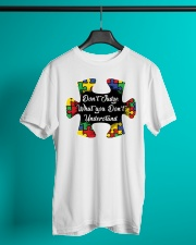 Autism don't judge what you don't understand Classic T-Shirt lifestyle-mens-crewneck-front-3
