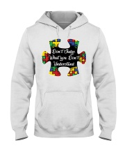 Autism don't judge what you don't understand Hooded Sweatshirt thumbnail