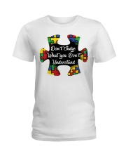 Autism don't judge what you don't understand Ladies T-Shirt thumbnail