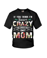 If you think I'm batshit crazy you should meet my  Youth T-Shirt thumbnail