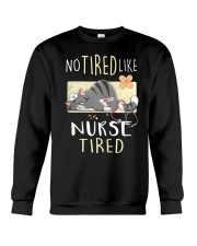 No tired like nurse tired cat  Crewneck Sweatshirt thumbnail