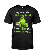 I may look calm but in my head i've killed you thr Premium Fit Mens Tee thumbnail