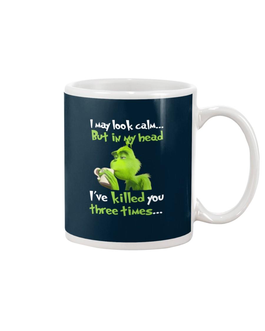 I may look calm but in my head i've killed you thr Mug