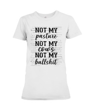 Not my pasture not my cows not my bullshit  Premium Fit Ladies Tee thumbnail